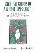 Clinical Guide to Alcohol Treatment The Community Reinforcement Approach
