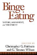 Binge Eating Nature, Assessment, and Treatment