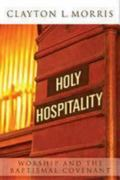 Holy Hospitality Worship And the Baptismal Covenant