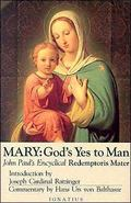 Mary God's Yes to Man  Pope John Paul II Encyclical Letter  Mother of the Redeemer