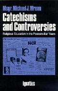 Catechisms and Controversies Religious Education in the Postconciliar Years