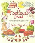 Continual Feast A Cookbook to Celebrate the Joys of Family and Faith Throughout the Christia...