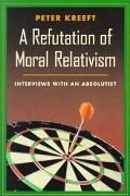 Refutation of Moral Relativism Interviews With an Absolutist