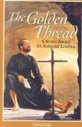 Golden Thread A Novel About St. Ignatius Loyola