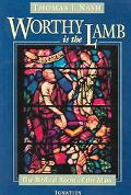 Worthy Is the Lamb The Biblical Story of the Mass