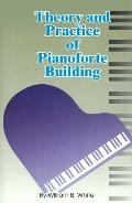Theory and Practice of Pianoforte Building