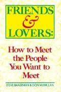 Friends and Lovers; How to Meet the People You Want to Meet - Steve Bhaerman - Paperback - R...