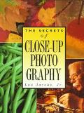 Secrets of Close-up Photography - Lou Jacobs - Paperback