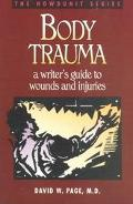 Body Trauma: A Writer's Guide to Wounds and Injuries - David W. Page - Paperback