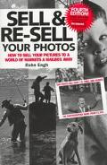 Sell & Re-Sell Your Photos How to Sell Your Pictures to a World of Markets a Mailbox Away