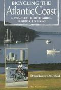Bicycling the Atlantic Coast A Complete Route Guide, Florida to Maine