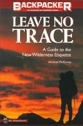 Leave No Trace A Practical Guide to the New Wilderness Ethic