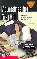 Mountaineering First Aid A Guide to Accident Response and First Aid Care