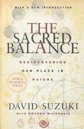 Sacred Balance Rediscovering Our Place in Nature