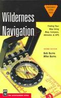 Wilderness Navigation Finding Your Way Using Map, Compass, Altimeter, & Gps