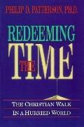 Redeeming the Time The Christian Walk in a Hurried World