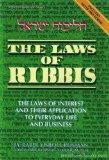 The Laws of Ribbis: the Laws of Interest and Their Application to Everyday Life and Business