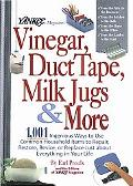 Yankee Magazine's Vinegar, Duct Tape, Milk Jugs & More 1,001 Ingenious Ways to Use Common Ho...