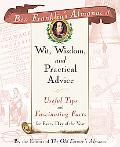 Ben Franklin's Almanac of Wit, Wisdom and Practical Advice Useful Tips and Fascinating Facts...