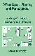 Office Space Planning and Management: A Manager's Guide to Techniques and Standards