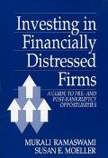 Investing in Financially Distressed Firms A Guide to Pre and Post-Bankruptcy Opportunities