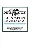 Airline Deregulation and Laissez-Faire Mythology