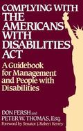 Complying With the Americans With Disabilities Act A Guidebook for Management and People Wit...