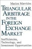 Triangular Arbitrage in the Foreign Exchange Market Inefficiencies, Technology, and Investme...