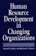 Human Resource Development in Changing Organizations