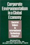 Corporate Environmentalism in a Global Economy: Societal Values in International Technology ...