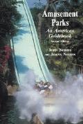 Amusement Parks An American Guidebook