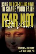 Fear Not Da Vinci Using the Best-Sellig Novel To Share Your Faith