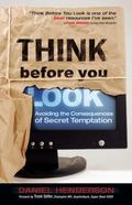 Think Before You Look Avoiding The Consequences Of Secret Temptation