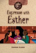 Espresso With Esther