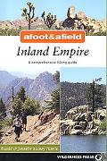 Afoot & Afield Inland Empire: A Comprehensive Hiking Guide