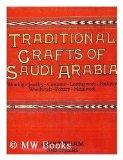Traditional Crafts of Saudi Arabia Weaving-Jewellery-Costume-Leatherwork-Basketry-Woodwork-Pottery-Metalwork