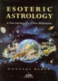 Esoteric Astrology Vol. 1 : Introduction