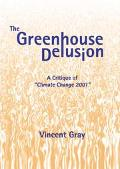 Greenhouse Delusion A Critique of Climate Change 2001