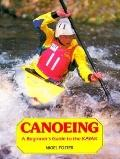 Canoeing: A Beginner's Guide to the Kayak