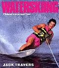 Waterskiing: A Waterski International Guide - Jack Travers - Paperback