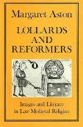 Lollards and Reformers Images and Literacy in Late Medieval Religion