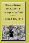 Monarchy, Magnates, and Institutions in the Anglo-Norman World