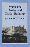 Studies in Castles and Castle-Building