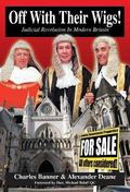 Off With Their Wigs! Judicial Revolution in Modern Britain