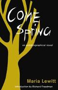 Come Spring An Autobiographical Novel