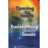 Opening Our Hearts: Transforming Our Losses