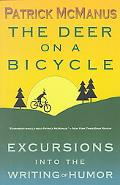Deer on a Bicycle Excursions into the Writing of Humor