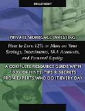 Private Mortgage Investing How To Earn 12% Or More On Your Savings, Investments, IRA Account...