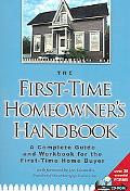 First Time Home Owners Handbook A Complete Guide And Workbook for the First Time Home Buyer