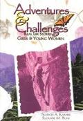 Adventures and Challenges Real Life Stories by Girls and Young Women